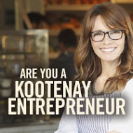 Kootenay Entrepreneurs is a column that celebrates small, innovative companies and the people who make them prosper. If you are a proud small business owner, we would love to hear about your victories, challenges and plans for the future. Share your story with us!